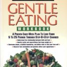 Gentle Eating Workbook by Stephen Arterburn, M.ED, And Vivian Lamphear, PH.D 0785275207