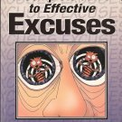A Complete Guide to Effective Excuses by Wayne Allred 1885027052