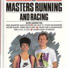 Masters Running And Racing by Bill Rodgers and Priscilla Welch 0878579729