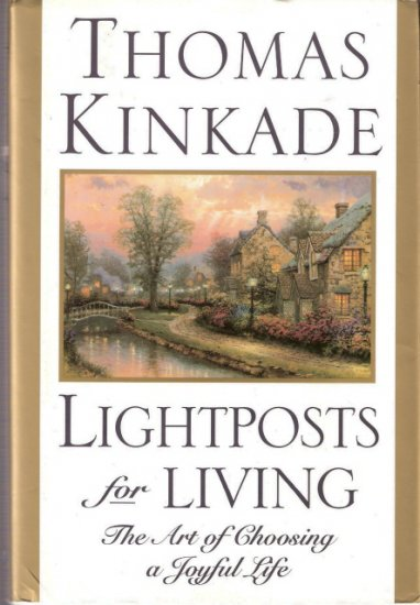 Lightposts for Living by Thomas Kinkade 0446525227