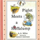 Piglet Meets a Heffalump by A.A. Milne 0525447083
