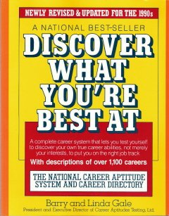 Discover What You're Best At by Barry and Linda Gale 0671695894