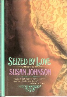 Seized By Love by Susan Johnson 0385471343