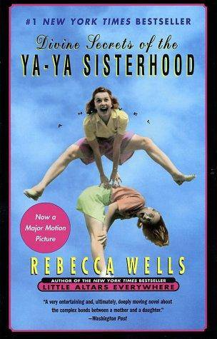 Divine Secrets of the Ya-Ya Sisterhood by Rebecca Wells 0060928336