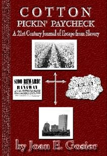 Cotton Pickin' Paycheck-A 21st Century Journal of Escape from Slavery (1805-1988)