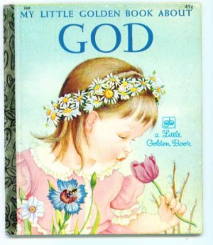My Little Golden Book About GOD ~ Eloise Wilkin