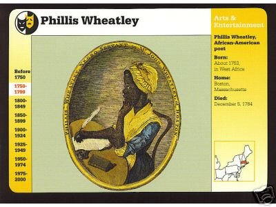 Phillis Wheatly - 1st African-American Poet & Mother Of African American Literature In The U. S.