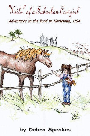 """""""Tails"""" of a Suburban Cowgirl Horse Book"""