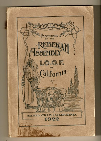 Vintage Antique 1922 Odd Fellows Proceedings Rebekah Assembly Book Santa Cruz California History