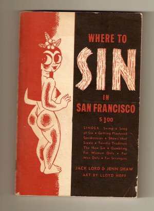 1945 45 Where To Sin In San Francisco Book Very Rare Lord Shaw Swinging Guide To The City By The Bay