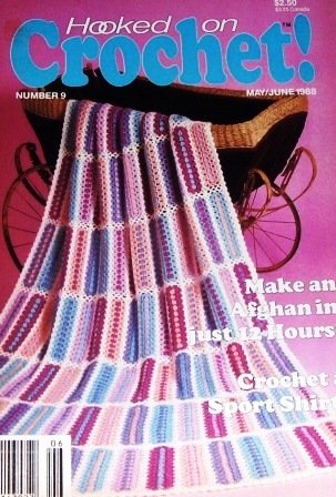 Hooked On Crochet Magazine No. 9 with 14 projects, Quick Afghan, Shawl, Shade Pulls and more!