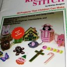Kids Can Stitch Plastic Canvas 29 projects that Children can make