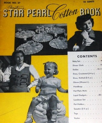 Vintage Crochet Pattern STAR PEARL COTTON BOOK 17 Baby Set, Gloves, doilies, toys, girls dresses