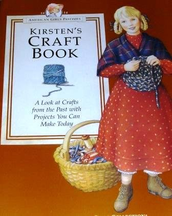 American Girls Collection Kirsten's Craft Book Crafts from the past for children age 7 and up.