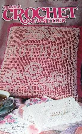 Crochet Patterns Annie's Crochet Newsletter No. 63 Mother's Day Pillow, sachet, earrings