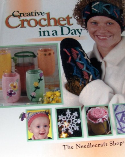 Creative Crochet in a Day 70 easy crochet patterns Needlecraft Shop Hard Cover Book