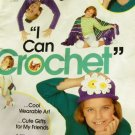 Learn to Crochet for Preteen Girls I Can Crochet Booklet