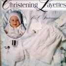 Leisure Arts 2199 Christening Layettes : 2 to Knit and 2 to Crochet By C. Stromeyer