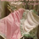 Leisure Arts 1422 Rock-A-Bye Wraps 5 Baby Afghans to Crochet Terry Kimbrough