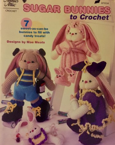 Sugar Bunnies to Crochet Pattern Book Annie's Attic 875534 designed by Mae Meats