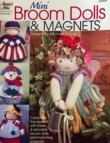 Mini Broom Dolls & Magnets Annie's Attic 874530 Crochet Pattern Designed by Michele Wilcox