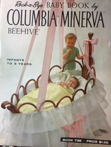 Columbia Minerva Rock-a-Bye Baby book crochet and knit infants to 3 years Book 738