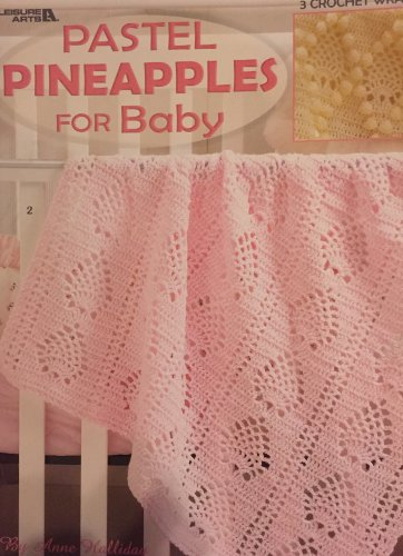 Pastel Pineapples for Baby Afghans to crochet Leisure Arts 3633 Crochet Pattern