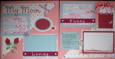"2 LOVELY 12x12 PREMADE SCRAPBOOK PAGES ""MY MOM"" CHQD"