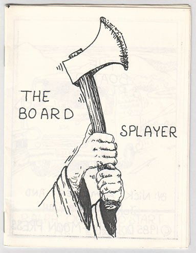 THE BOARD SPLAYER mini-comic NICK AUMILLER John Strausbaugh 1985