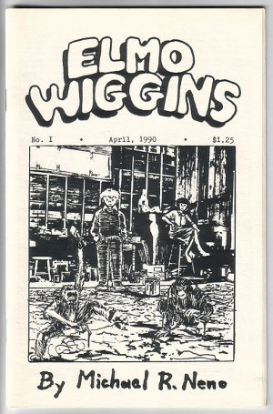 ELMO WIGGINS #1 mini-comic MICHAEL R. NENO 1990