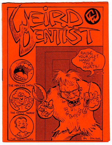 WEIRD DENTIST mini-comic CLAY GEERDES David Miller RANDY CLARK 1984