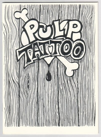 PULP TATTOO #1 mini-comic MARK PETLOCK 1992