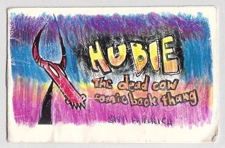 HUBIE THE DEAD COW mini-comic PAUL FRIEDRICH 1991