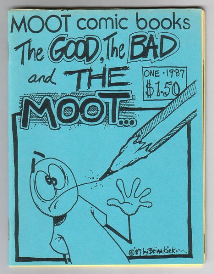 THE GOOD, THE BAD, THE MOOT mini-comic BRIAN KIRK Graham Annable WILL PFEIFER 1987
