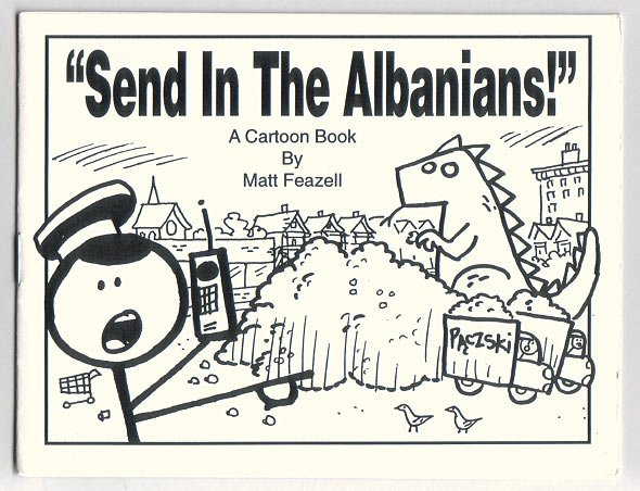 SEND IN THE ALBANIANS mini-comic MATT FEAZELL 1998