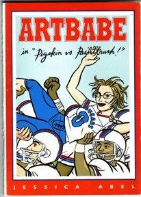 ARTBABE Pigskin vs. Paintbrush mini-comic JESSICA ABEL 1999