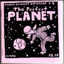 THE PERFECT PLANET mini-comic JAMES KOCHALKA 1996 *SALE 40% off