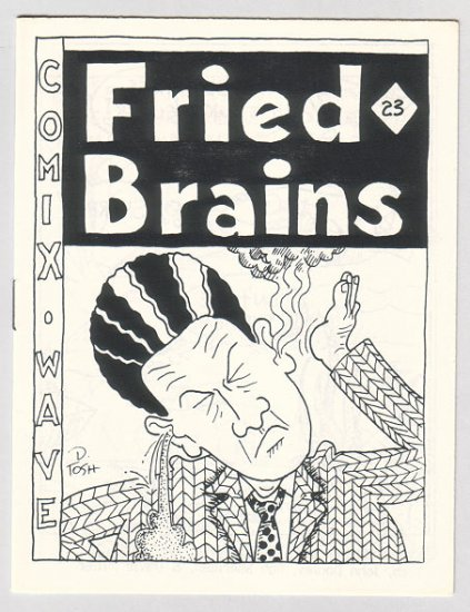 FRIED BRAINS #23 minicomic DAVID TOSH David Miller 1987