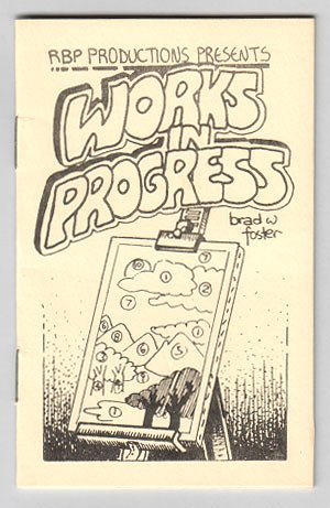 WORKS IN PROGRESS minicomic BRAD FOSTER 1982 numbered ed.