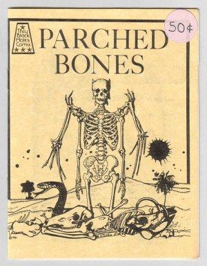 PARCHED BONES minicomic MICHAEL RODEN Brad Foster E.H. DORN underground comix art brut 1981