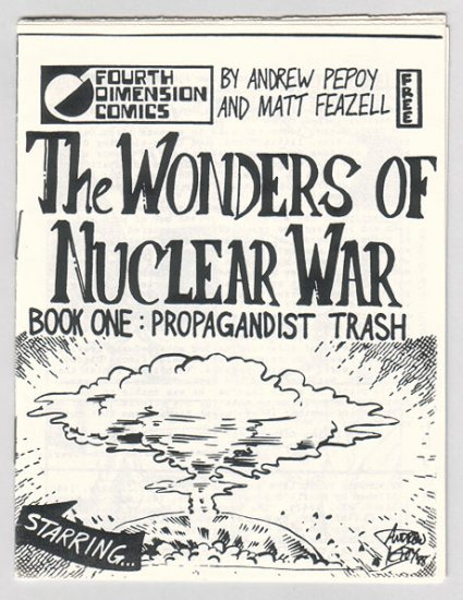WONDERS OF NUCLEAR WAR mini-comic MATT FEAZELL Andrew Pepoy 1988