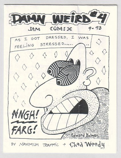 DAMN WEIRD #4 mini-comix EDWARD BOLMAN Maximum Traffic CHAD WOODY 1994