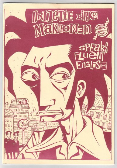 ORNETTE BIRKS MAKKONEN SPEAKS FLUENT ENGLISH mini-comic PAULI KALLIO Ville Pirinen 1990s
