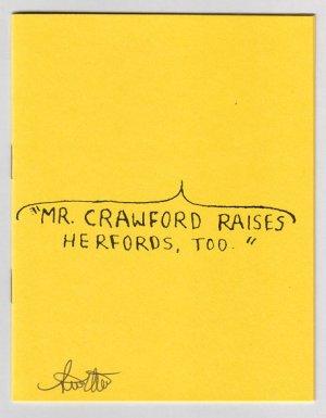 MR. CRAWFORD RAISES HERFORDS TOO mini-comic zine STEVE WILLIS signed