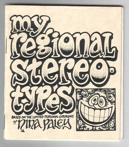 MY REGIONAL STEREOTYPES mini-comic NINA PALEY 1990