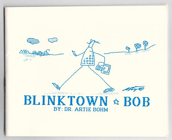 BLINKTOWN BOB #1 mini-comic ARTIE BOHM digital minicomix 1987