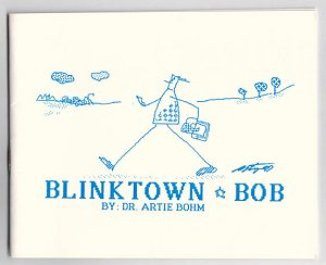 BLINKTOWN BOB #1 mini-comic ARTIE BOHM 1987