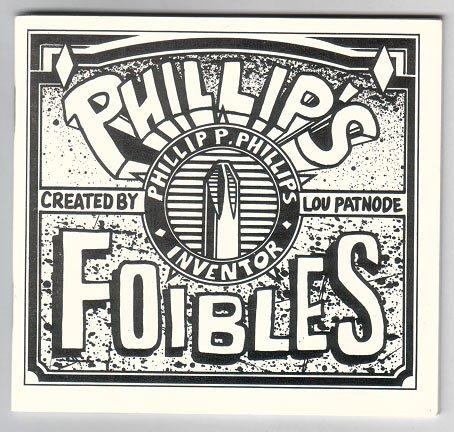 PHILLIP'S FOIBLES mini-comic LOU PATNODE 1990