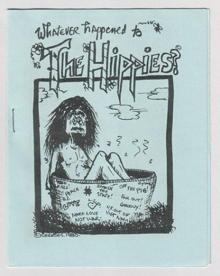 WHATEVER HAPPENED TO THE HIPPIES mini-comix TOM BRINKMANN David Miller PAR HOLMAN 1980