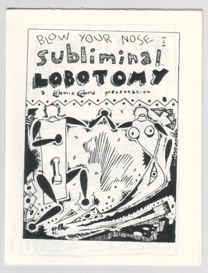 SUBLIMINAL LOBOTOMY mini-comic MIKE HILL 1982 Comix World